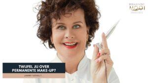 Dit is een video waarin janny vertelt over twijfelen over permanente make-upJanny Hanegraaf - Permanent Mooi